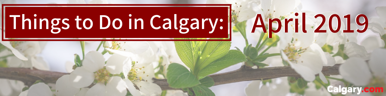 The Best April Events in Calgary