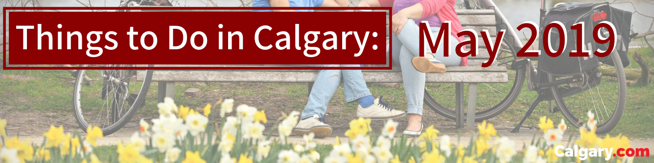 The Best May Events in Calgary