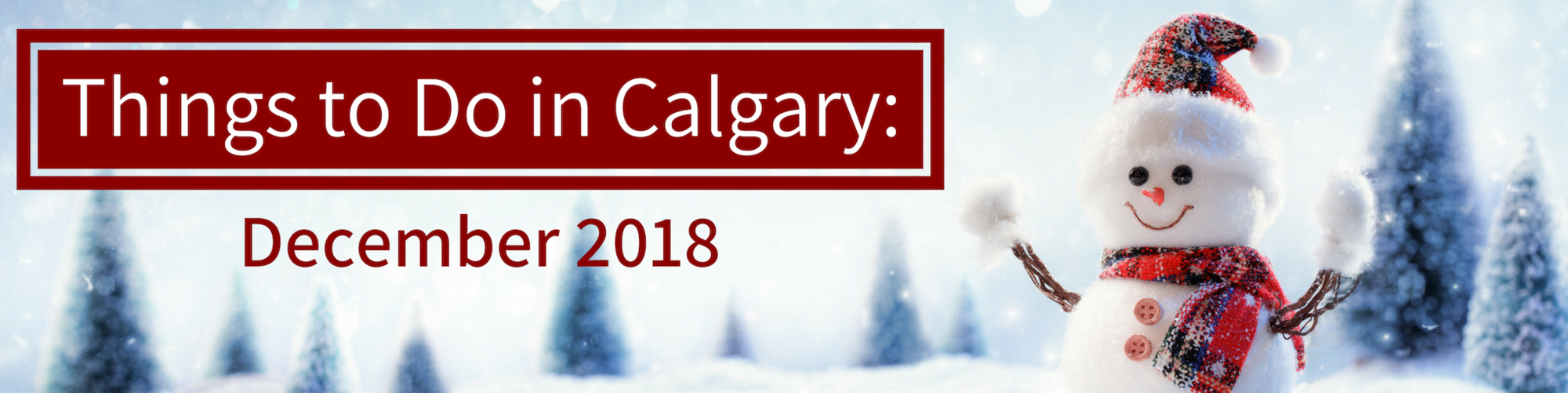 The Best December Events in Calgary, AB