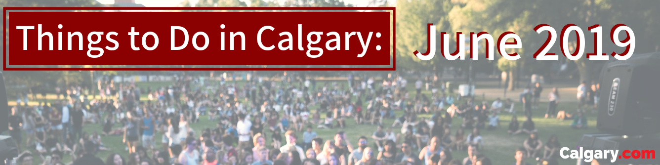 The Best June Events in Calgary