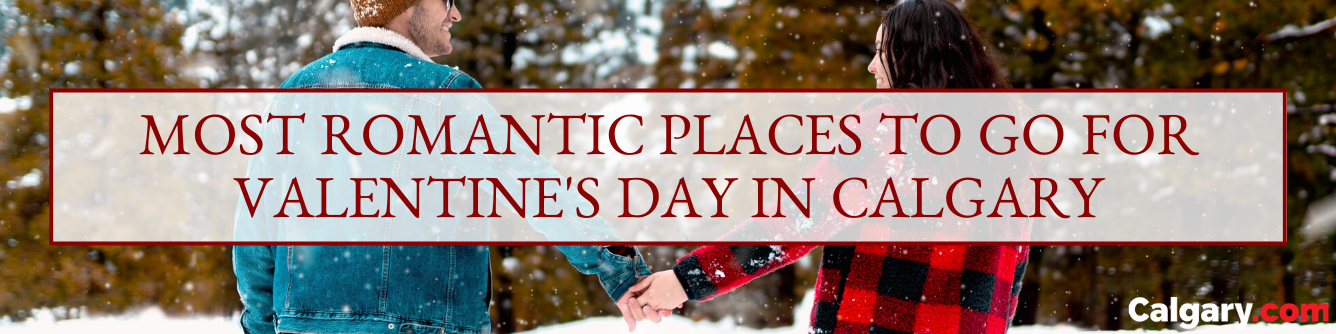 Valentine's Day in Calgary: How to Celebrate