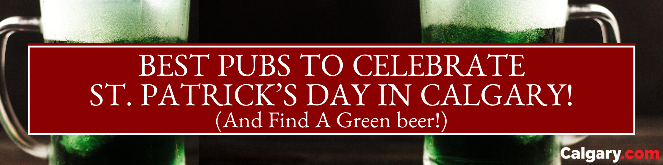 Pubs to Celebrate St. Patrick's Day in Calgary