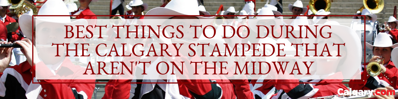 Best Things to Do During the Calgary Stampede